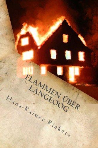 FLAMMEN ÜBER LANGEOOG - Die aufregende Jagd nach den gefährlichen Brandstiftern