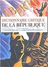 Dictionnaire critique de la république par Monier