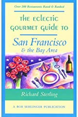 The Eclectic Gourmet Guide to San Francisco & the Bay Area (The Eclectic Gourmet Dining Guides) Paperback