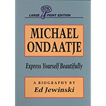 Michael Ondaatje: Express Yourself Beautifully