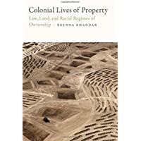 Colonial Lives of Property: Law, Land, and Racial Regimes of Ownership