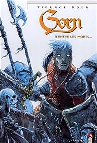 Gorn, tome 06 : D'entre les morts... par Tiburce Oger