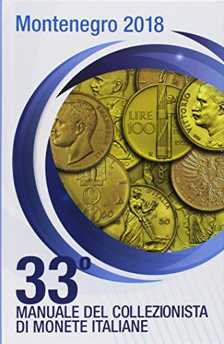 Montenegro 2007. Manuale del collezionista di monete italiane con valutazione e grado di rarit