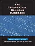 The Information Commons Handbook, Beagle, Donald Robert, 1555705626