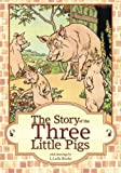 The Story of the Three Little Pigs, L Leslie Brooke, 0984932356