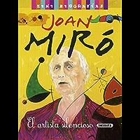 Joan Miró. El artista silencioso (Mini biografias nº 2) (Spanish Edition)