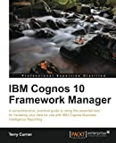 IBM Cognos 10 Framework Manager, Andy Penver, 1849685762