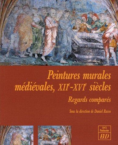 Peintures murales médiévales, XIIe-XVIe siècles : Regards comparés