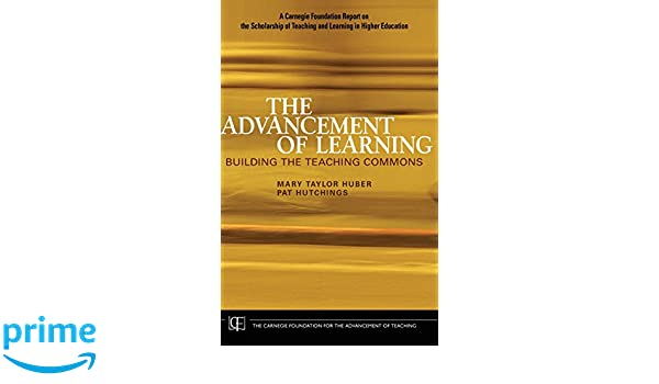 The advancement of learning building the teaching commons mary the advancement of learning building the teaching commons mary taylor huber pat hutchings 9780787981150 amazon books fandeluxe Image collections