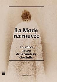 La mode retrouvée : Les robes trésors de la comtesse Greffulhe par Olivier Saillard