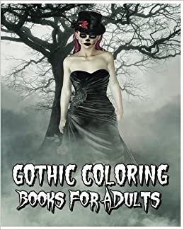 amazoncom gothic coloring books for adults a scary adult coloring book skull designs plus mandalas animals and flowers patterns 9781536861525 - Gothic Coloring Book