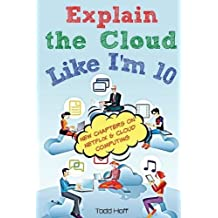 Explain the Cloud Like I'm 10