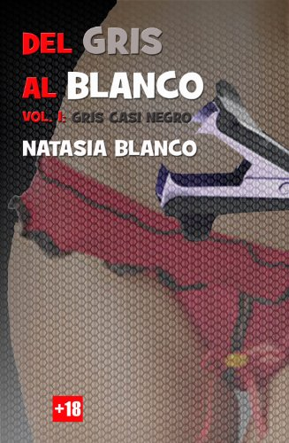 Del Gris al Blanco: Gris casi negro (Spanish Edition) by [Blanco,