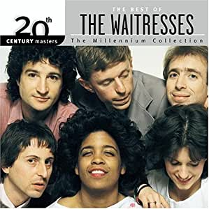 The Best of The Waitresses: The Millennium Collection