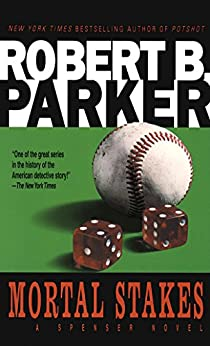 Mortal Stakes (The Spenser Series Book 3) by [Parker, Robert B.]