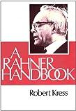 A Rahner Handbook, Robert Kress, 080420652X