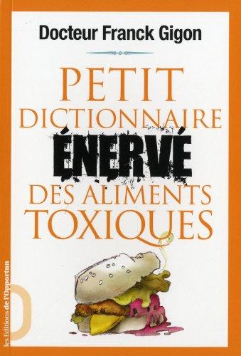Petit dictionnaire énervé des aliments toxiques