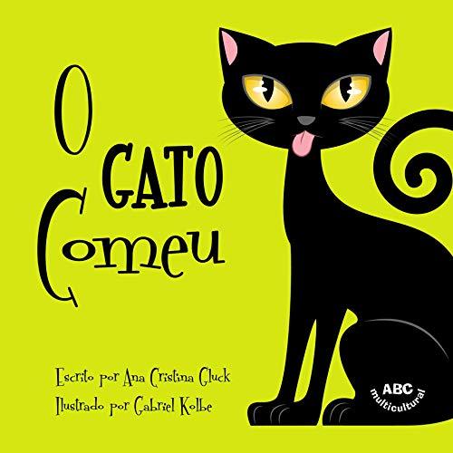 O Gato Comeu: Um livro infantil em português muito divertido baseado numa brincadeira popular brasileira