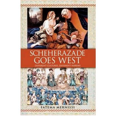 [(Scheherazade Goes West)] [Author: MERNISSI] published on (March, 2002)