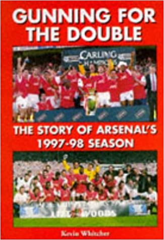 Gunning for the Double: Story of Arsenal's 1997-98 Season