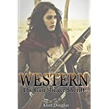 Western: The Gun Slinger Sheriff (Western, Western Books, Western Fiction, Historical, Historical Fiction, Western Books, Wild West, Historical Westerns, Sheriff))