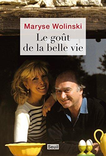 Le Goût De La Belle Vie ROMAN FR.HC French Edition