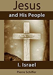 Jesus and His People: I. Israel