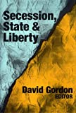 img - for Secession, State, and Liberty book / textbook / text book