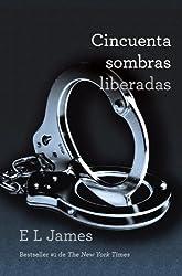 Cincuenta sombras liberadas (Spanish Edition)