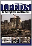 img - for Leeds in the Eighties and Nineties by Yorkshire Evening Post (2011-10-06) book / textbook / text book