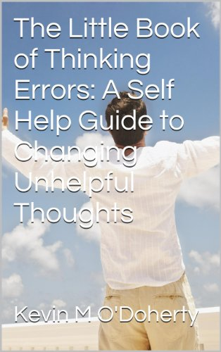 The little book of thinking errors a self help guide to changing the little book of thinking errors a self help guide to changing unhelpful thoughts fandeluxe Gallery
