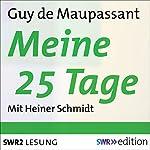 Meine 25 Tage | Guy de Maupassant