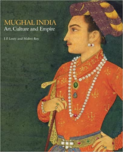 Book Mughal India: Art, Culture and Empire