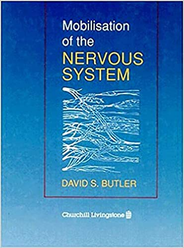 Mobilisation Of The Nervous System 1st Edition