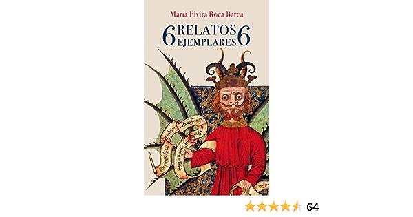 6 relatos ejemplares 6 (Libros del Tiempo nº 363) eBook: Barea, María Elvira Roca: Amazon.es: Tienda Kindle