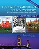 Discovering Michigan County-by-County: Upper Peninsula Edition