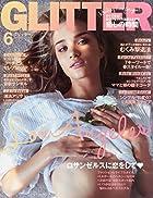 GLITTER(グリッター) 2015年 06 月号 [雑誌]