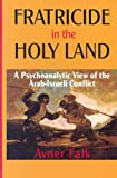 Fratricide in the Holy Land, Avner Falk, 029920250X