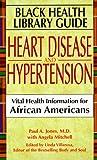 Heart Disease and Hypertension, Paula A. Jones and Angela Mitchell, 1575664747