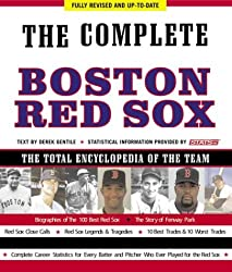 The Complete Boston Red Sox: The Total Encyclopedia of the Team