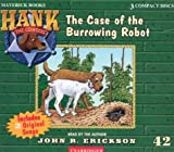 The Case of the Burrowing Robot (Hank the Cowdog (Audio))