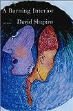 A Burning Interior, David Shapiro, 1585672718
