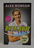 "ALEX MORGAN signed ""Breakaway: Beyond the Goal"" Hardcover Book FIRST EDITION ATP Tennis Federation"