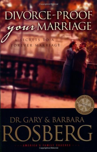 Download Divorce-Proof Your Marriage: 6 Secrets to a Forever Marriage PDF