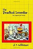 The Practical Inventor, J. Wilkinson, 1456533657
