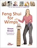 Feng Shui for Wimps, Simon Brown, 1402703767