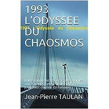 1993 L'ODYSSEE DU CHAOSMOS: Entre continent et Corse, des atomes aux galaxies, une longue traversée jusqu'aux confins de l'univers. (French Edition)