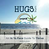 HUGS from SmishIE: an in Ya Face Guide to Thrive, Jennifer Grunin, 1500105449