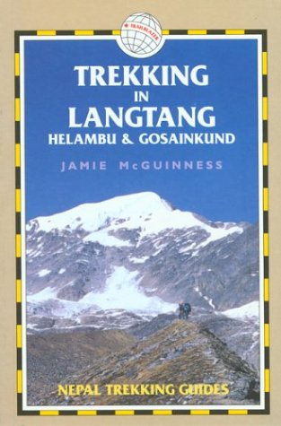 Trekking in Langtang, Helambu & Gosainkund (Trailblazer Trekking Guides)