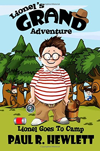 Download Lionel's Grand Adventure, book 3: Lionel Goes to Camp (kids book - children's book - kids adventure book - kids books that are funny) PDF